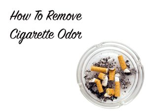 How to remove cigarette odor